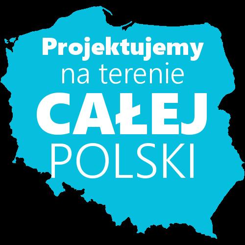 Projektujemy na terenie całej Polski